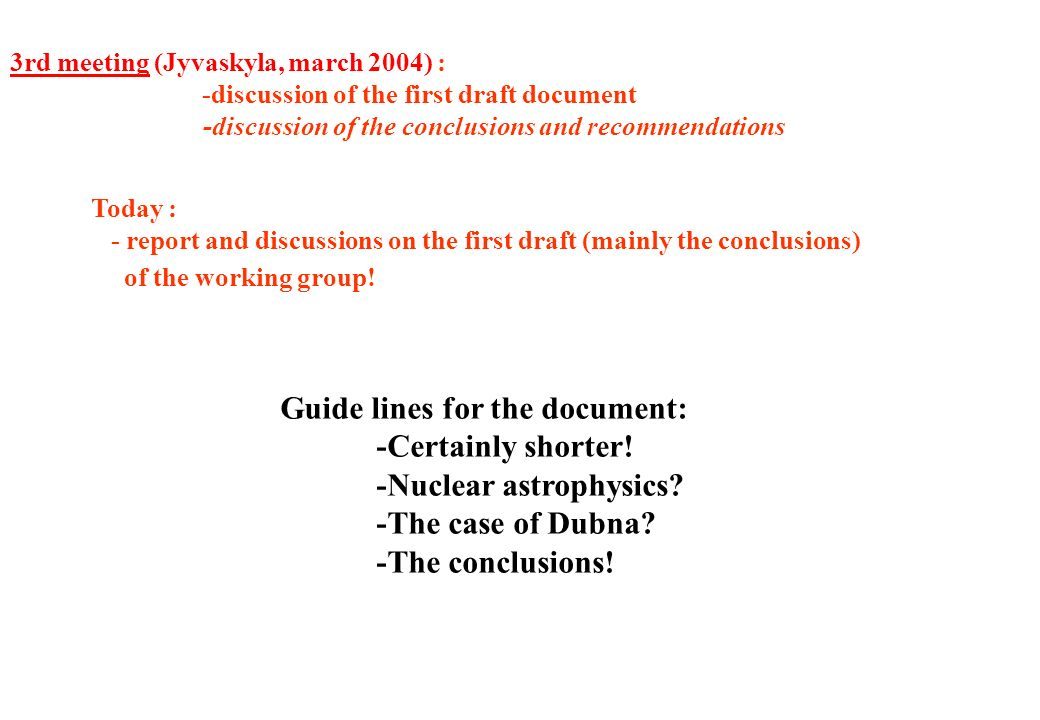 Guide lines for the document: -Certainly shorter!