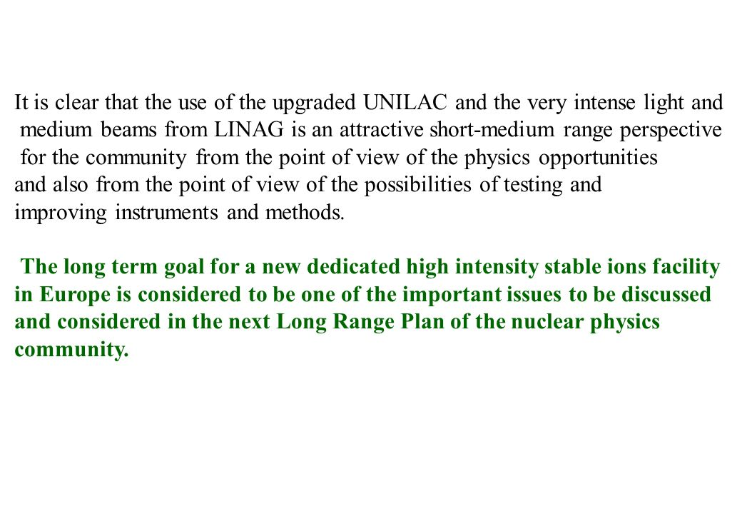 It is clear that the use of the upgraded UNILAC and the very intense light and
