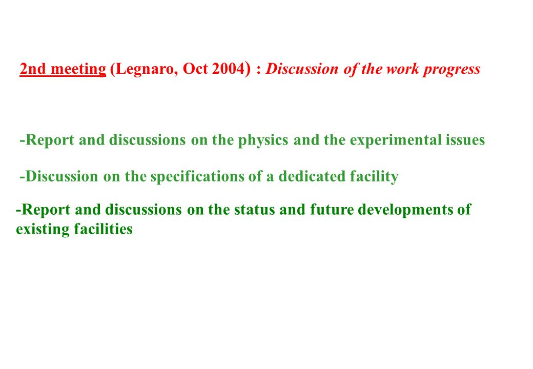 2nd meeting (Legnaro, Oct 2004) : Discussion of the work progress