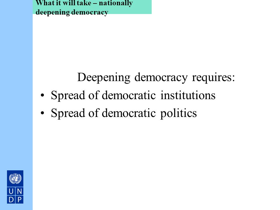 What it will take – nationally deepening democracy