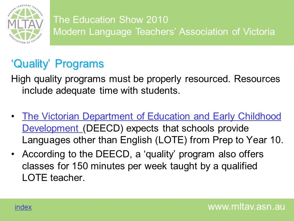 'Quality' Programs High quality programs must be properly resourced. Resources include adequate time with students.