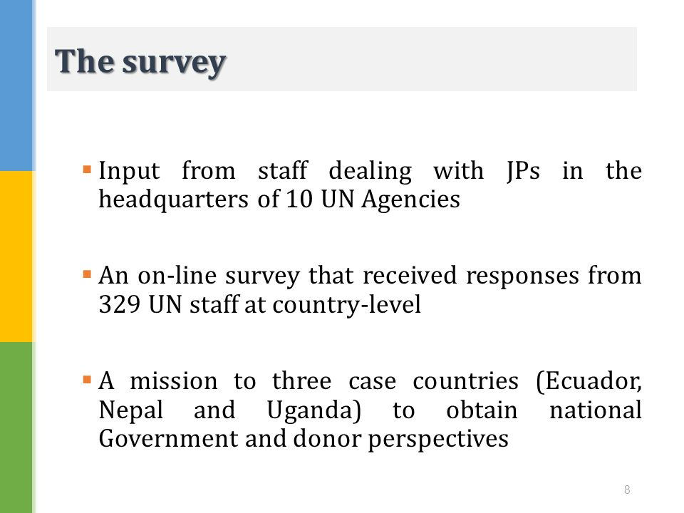 The survey Input from staff dealing with JPs in the headquarters of 10 UN Agencies.