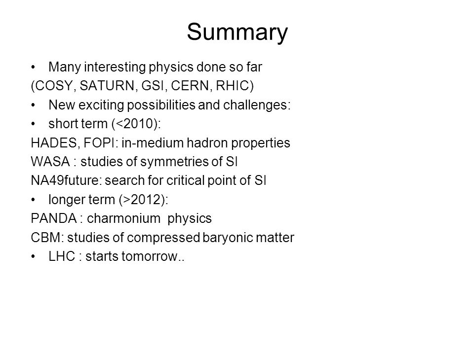 Summary Many interesting physics done so far