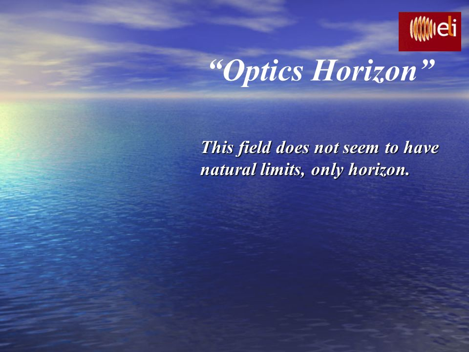 Optics Horizon This field does not seem to have
