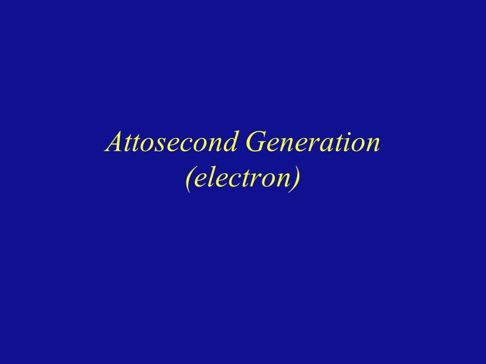 Attosecond Generation (electron)
