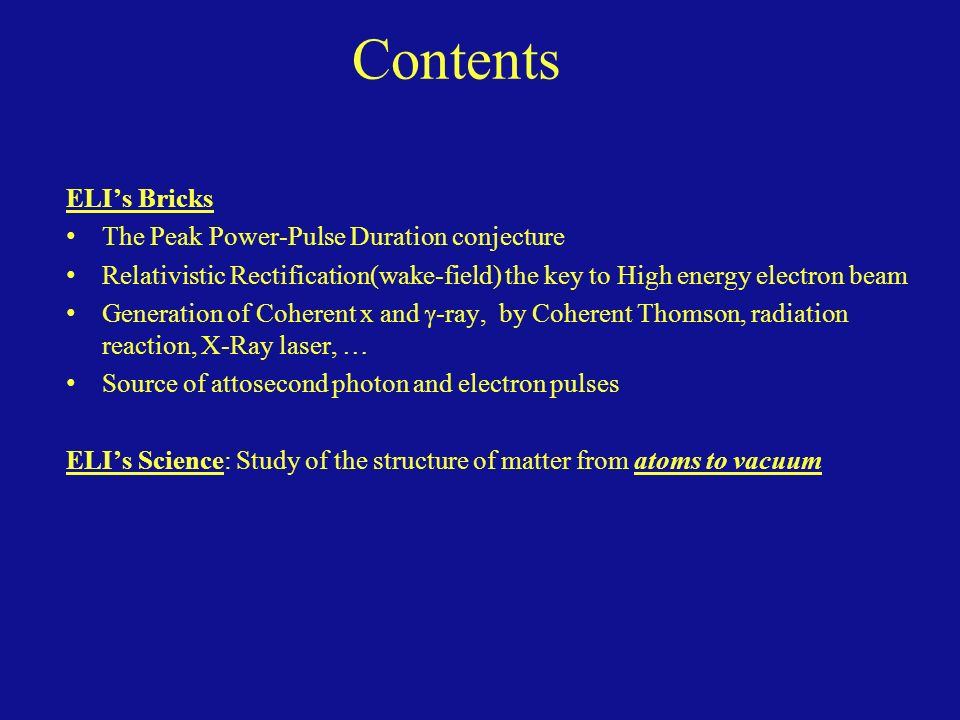 Contents ELI's Bricks The Peak Power-Pulse Duration conjecture