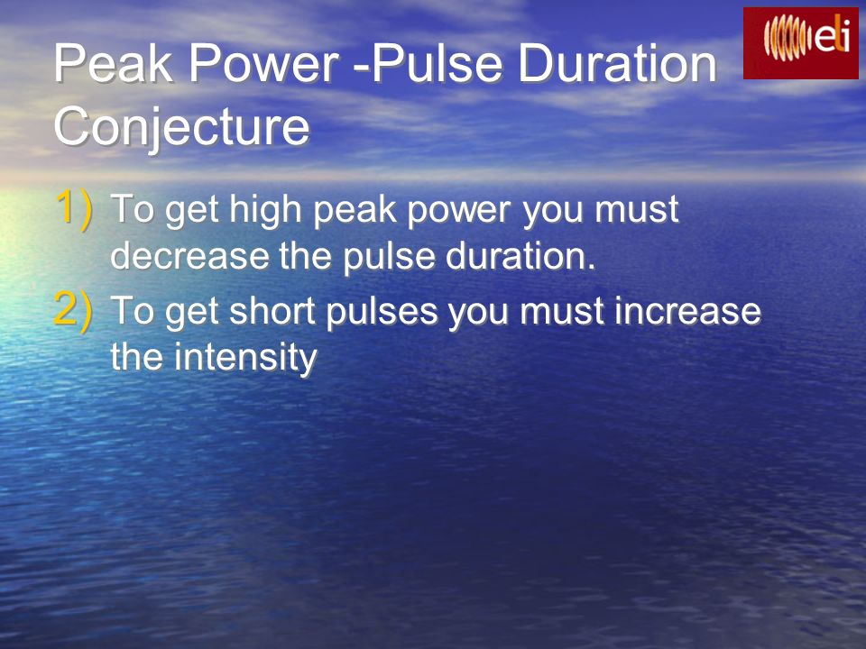Peak Power -Pulse Duration Conjecture