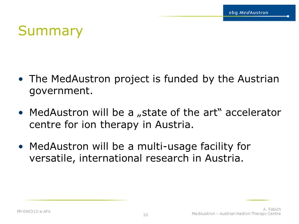 Summary The MedAustron project is funded by the Austrian government.