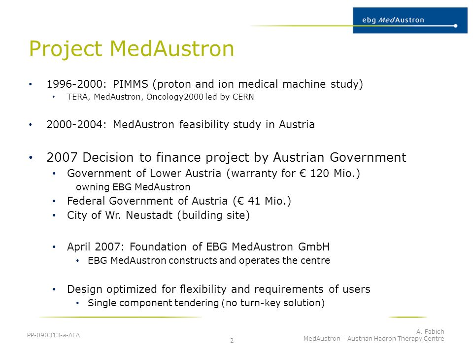 Project MedAustron 1996-2000: PIMMS (proton and ion medical machine study) TERA, MedAustron, Oncology2000 led by CERN.