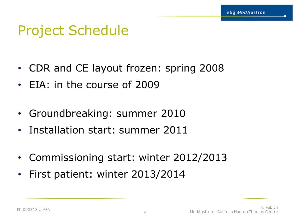 Project Schedule CDR and CE layout frozen: spring 2008