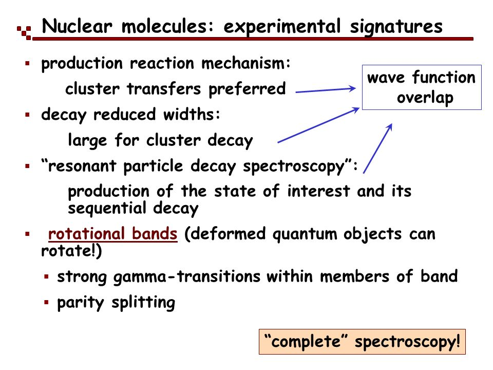 Nuclear molecules: experimental signatures