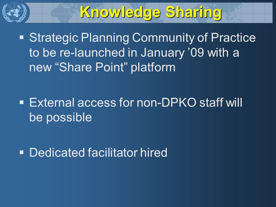 Knowledge Sharing Strategic Planning Community of Practice to be re-launched in January '09 with a new Share Point platform.