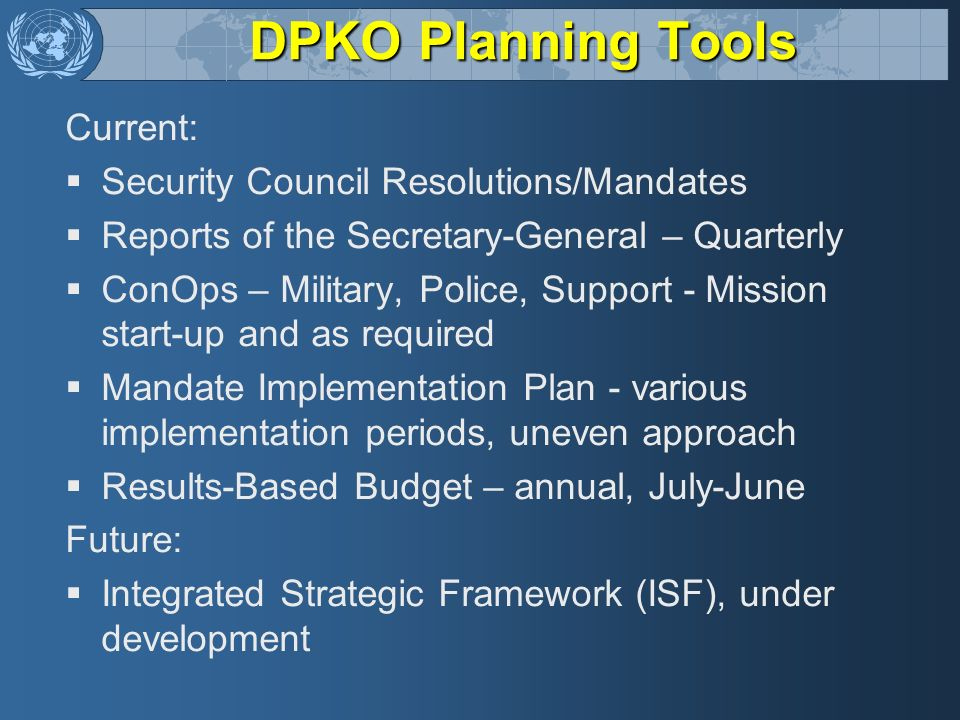 DPKO Planning Tools Current: Security Council Resolutions/Mandates