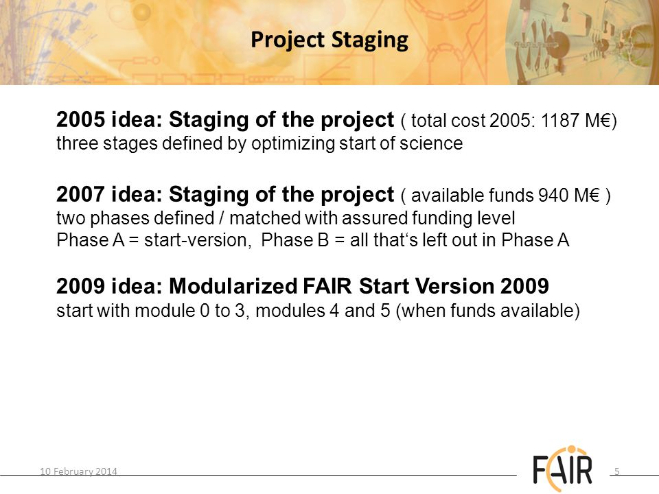 Project Staging 2005 idea: Staging of the project ( total cost 2005: 1187 M€) three stages defined by optimizing start of science.