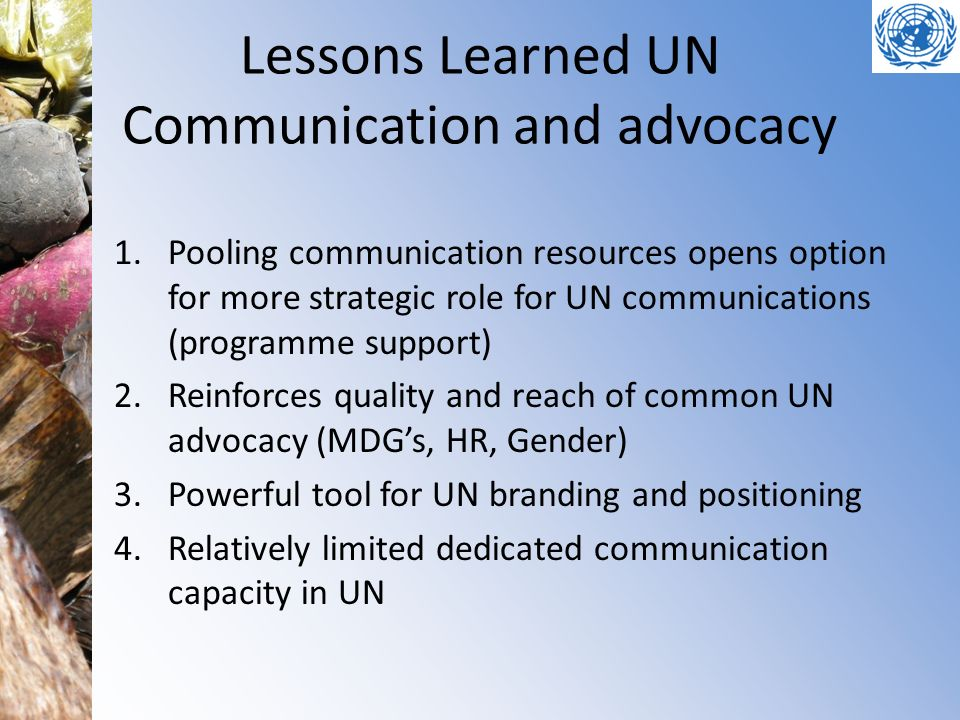 Lessons Learned UN Communication and advocacy
