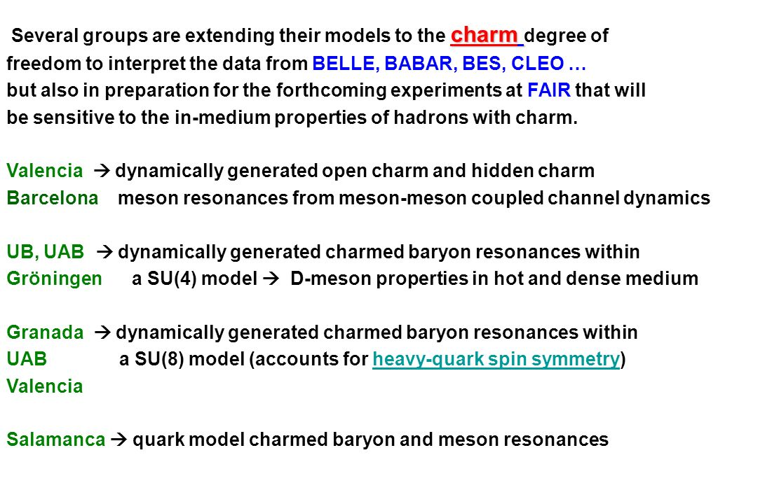 Several groups are extending their models to the charm degree of