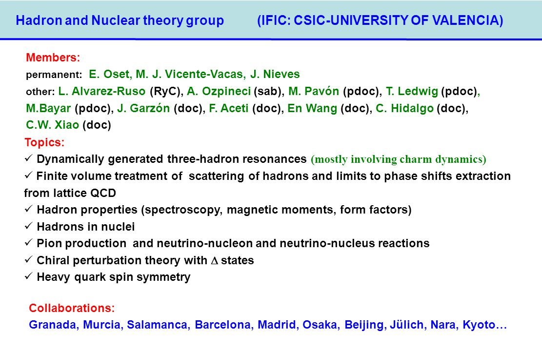 Hadron and Nuclear theory group (IFIC: CSIC-UNIVERSITY OF VALENCIA)‏