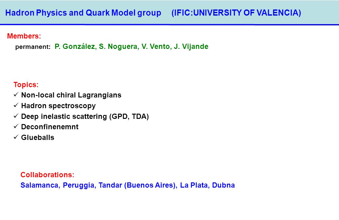 Hadron Physics and Quark Model group (IFIC:UNIVERSITY OF VALENCIA)‏