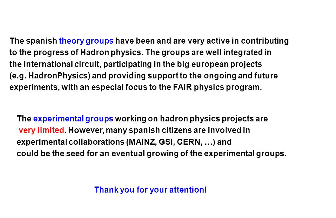 to the progress of Hadron physics. The groups are well integrated in