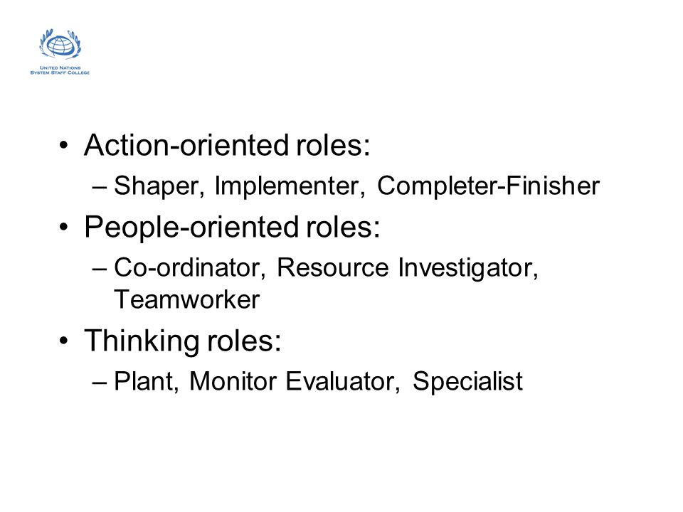 Action-oriented roles: People-oriented roles: