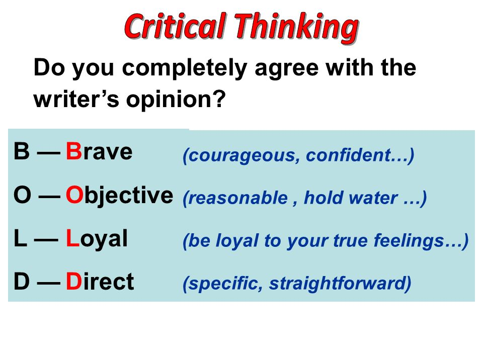 Critical Thinking Do you completely agree with the writer's opinion