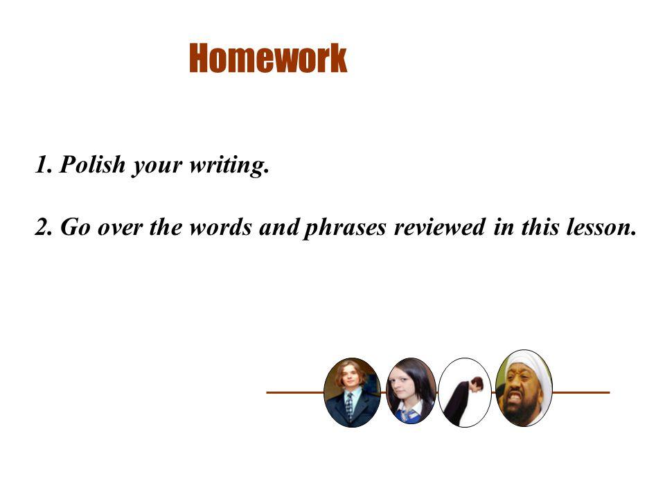 Homework Polish your writing.