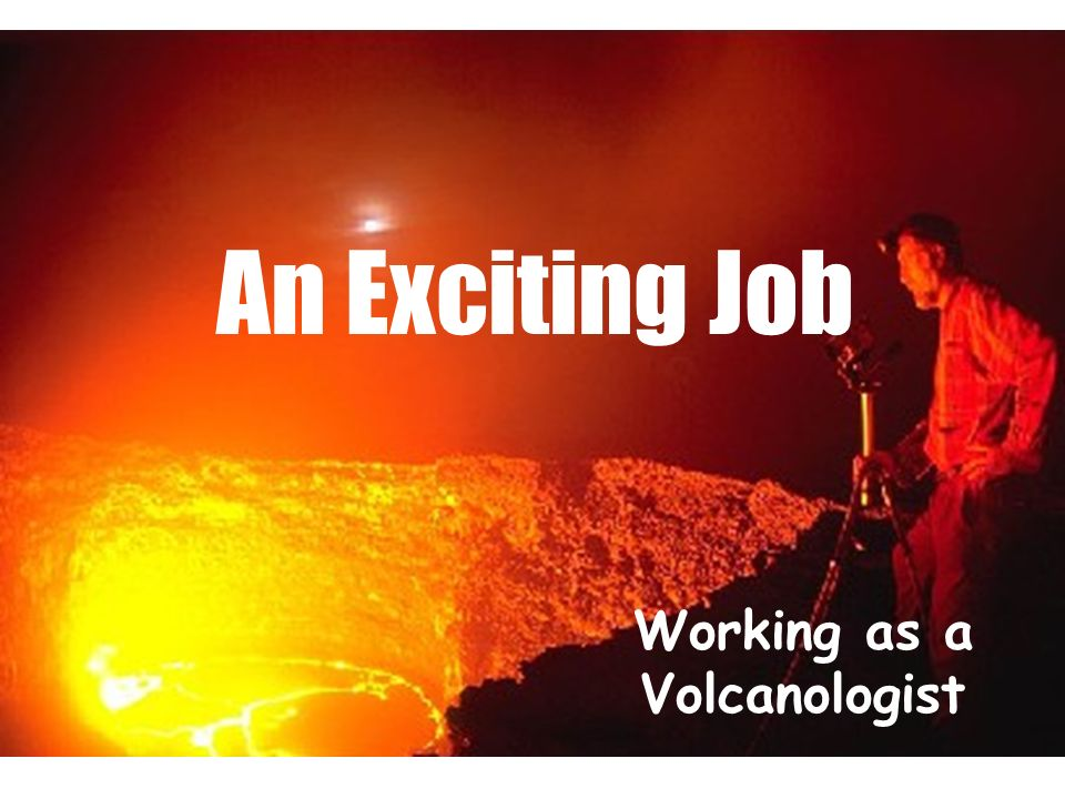 Working as a Volcanologist
