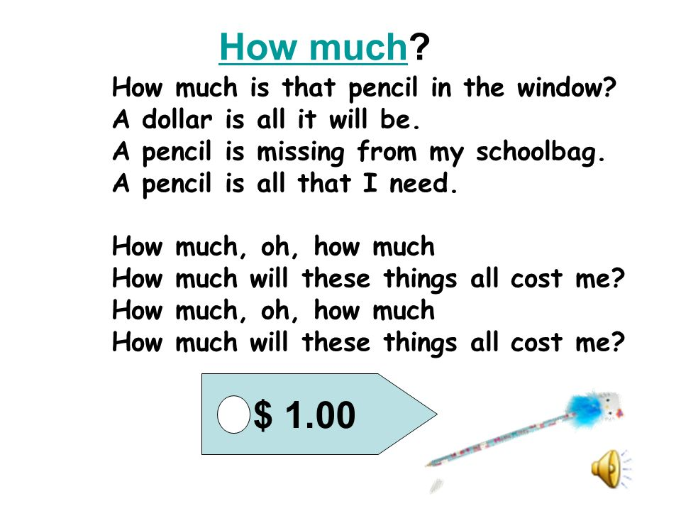 How much $ 1.00 How much is that pencil in the window