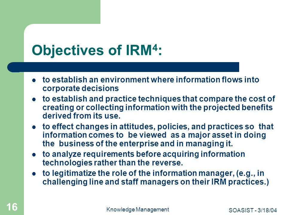 Objectives of IRM4: to establish an environment where information flows into corporate decisions.