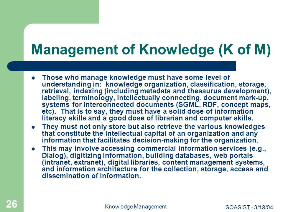 Management of Knowledge (K of M)