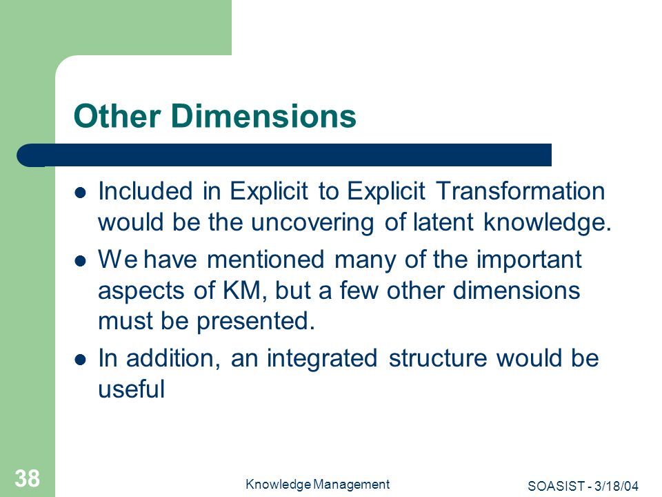 Other Dimensions Included in Explicit to Explicit Transformation would be the uncovering of latent knowledge.