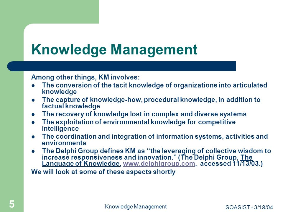 Knowledge Management Among other things, KM involves:
