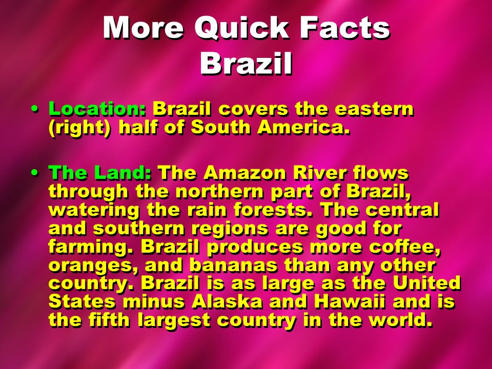 More Quick Facts Brazil