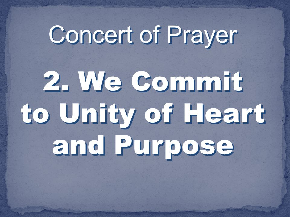 2. We Commit to Unity of Heart and Purpose