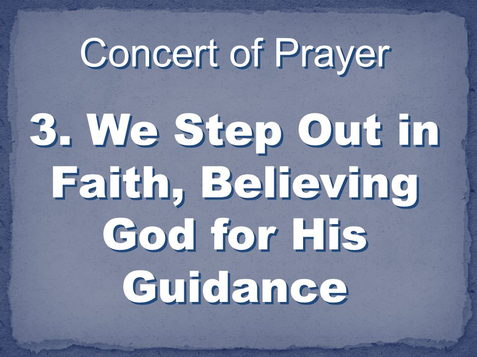 3. We Step Out in Faith, Believing God for His Guidance