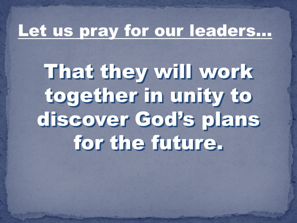 Let us pray for our leaders…