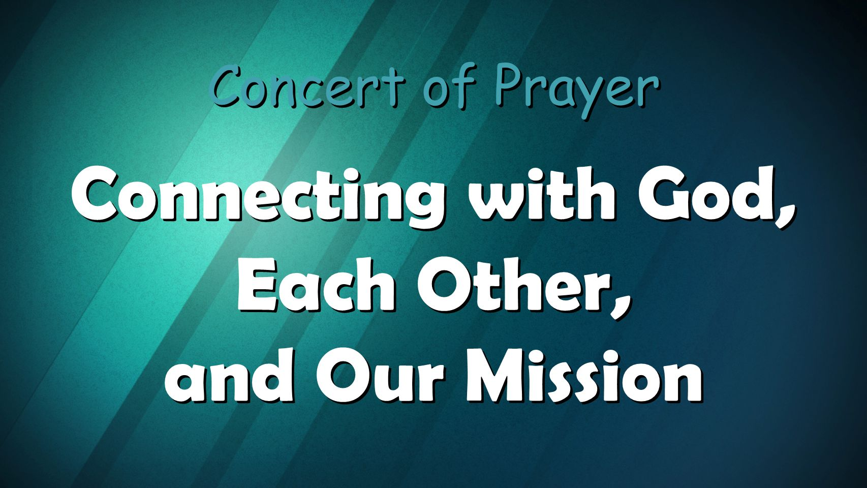 Connecting with God, Each Other, and Our Mission