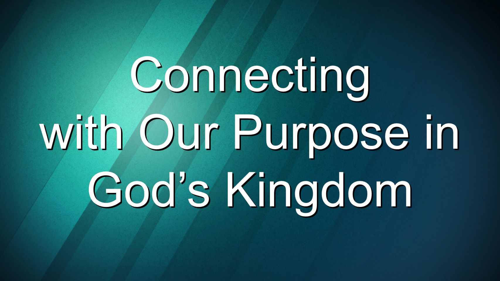 Connecting with Our Purpose in God's Kingdom