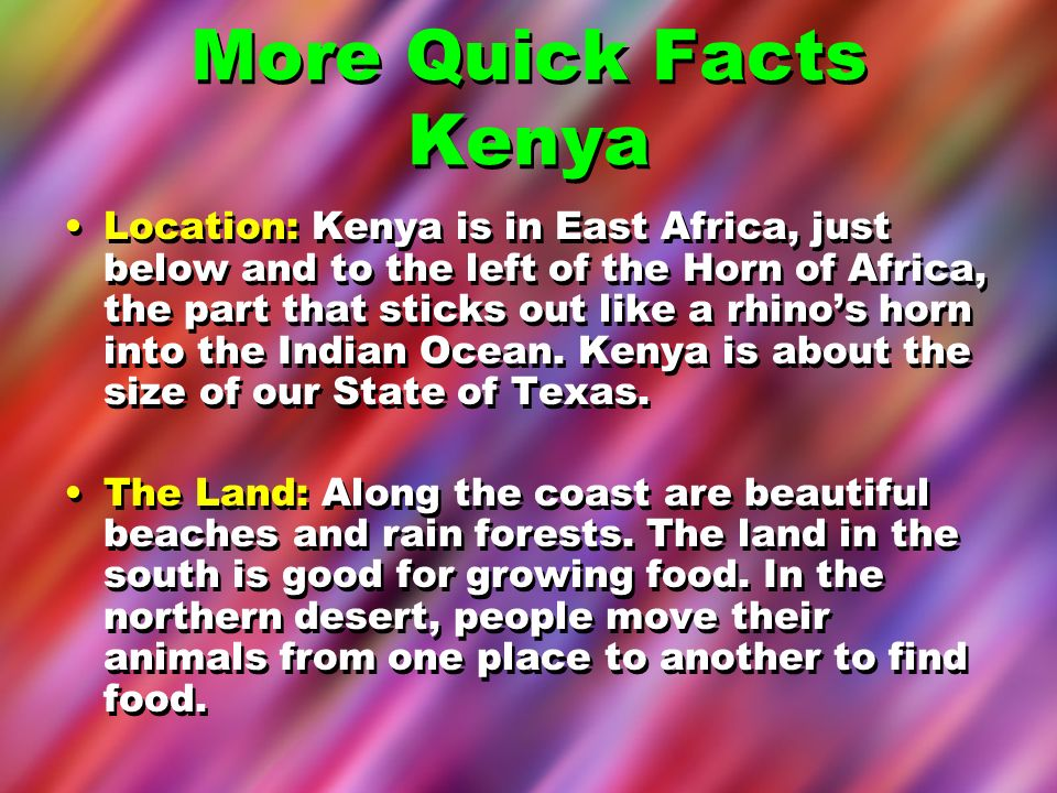 More Quick Facts Kenya
