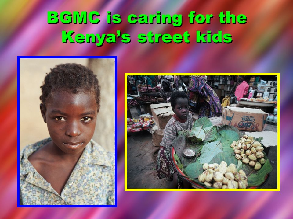 BGMC is caring for the Kenya's street kids