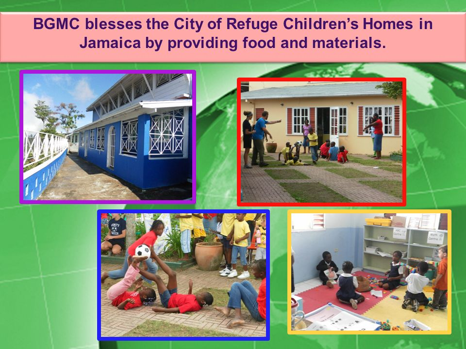 BGMC blesses the City of Refuge Children's Homes in Jamaica by providing food and materials.