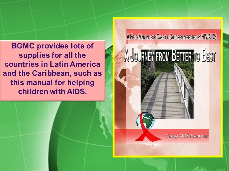 BGMC provides lots of supplies for all the countries in Latin America and the Caribbean, such as this manual for helping children with AIDS.