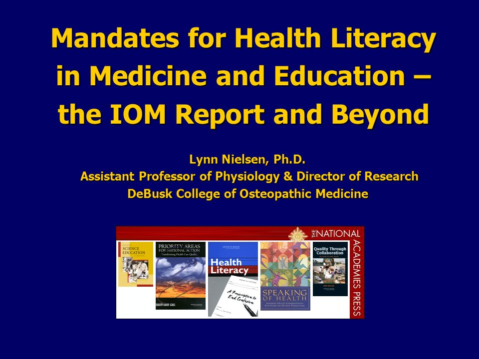 Mandates for Health Literacy in Medicine and Education – the IOM Report and Beyond