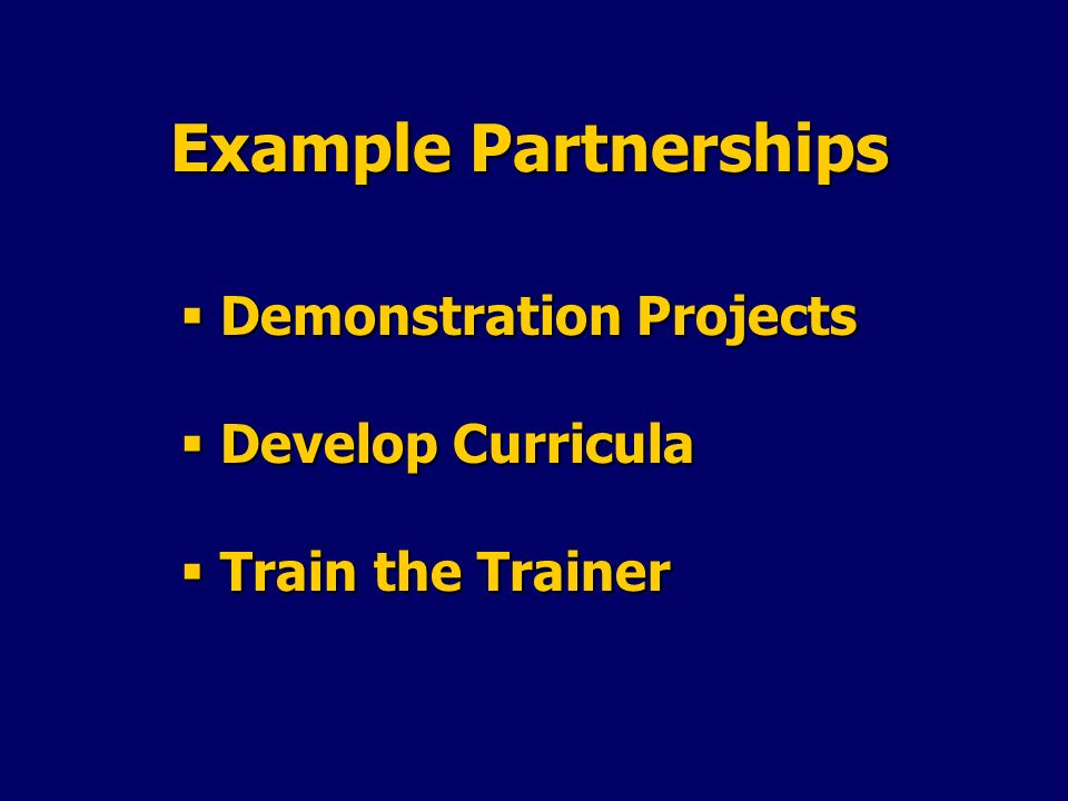 Example Partnerships Demonstration Projects Develop Curricula