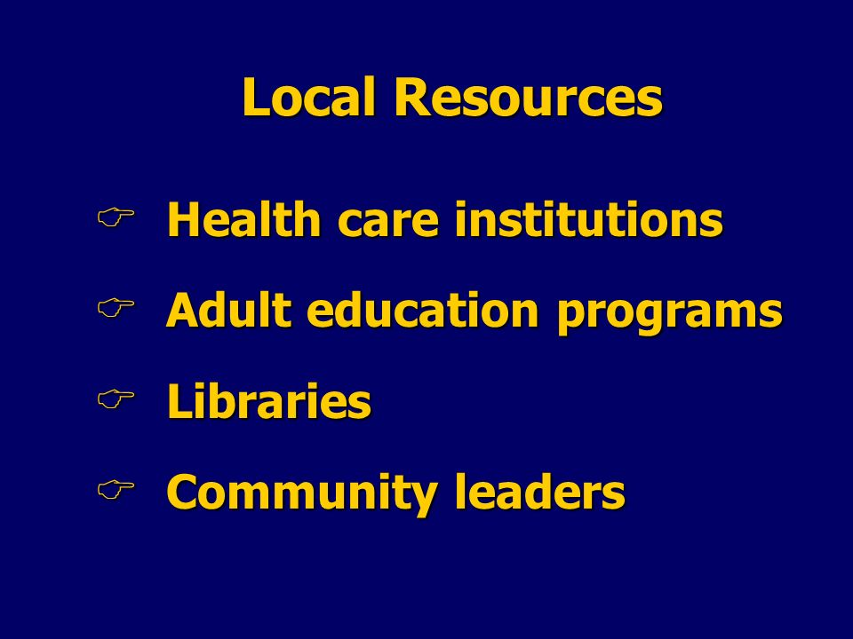 Local Resources Health care institutions Adult education programs