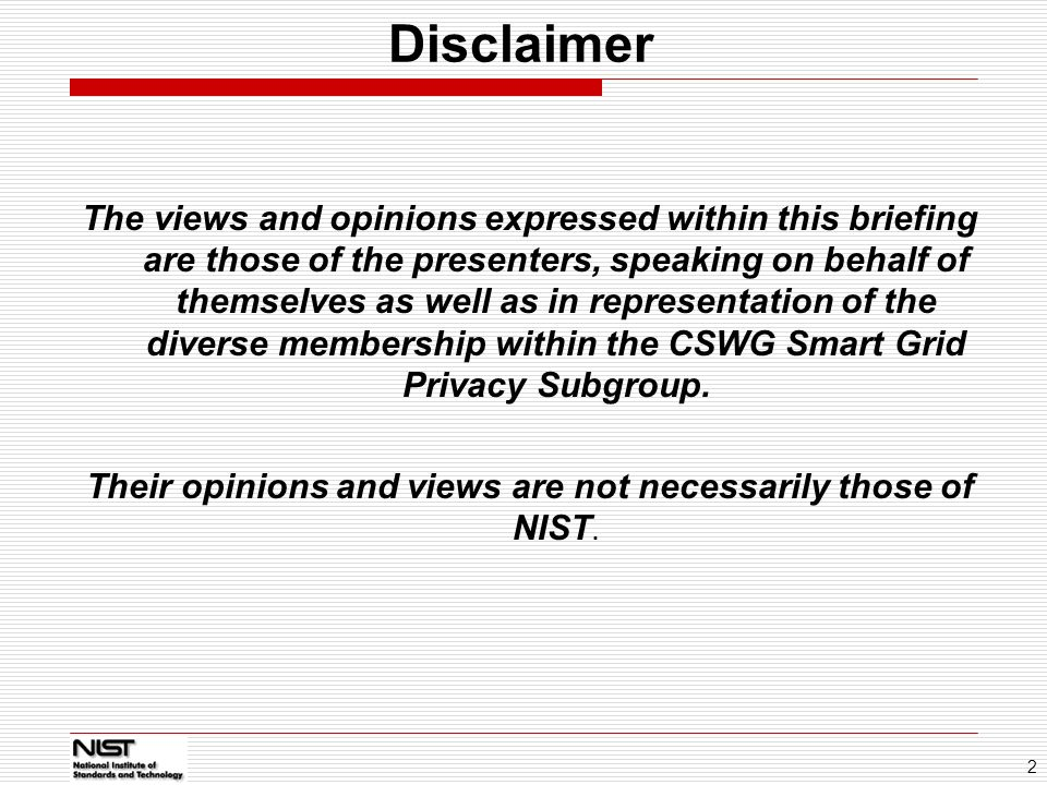 Their opinions and views are not necessarily those of NIST.