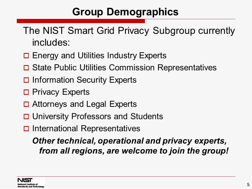 Group Demographics 01/14/11. The NIST Smart Grid Privacy Subgroup currently includes: Energy and Utilities Industry Experts.