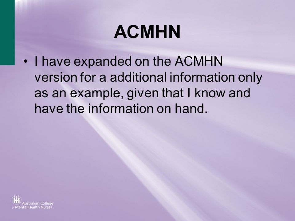ACMHN I have expanded on the ACMHN version for a additional information only as an example, given that I know and have the information on hand.