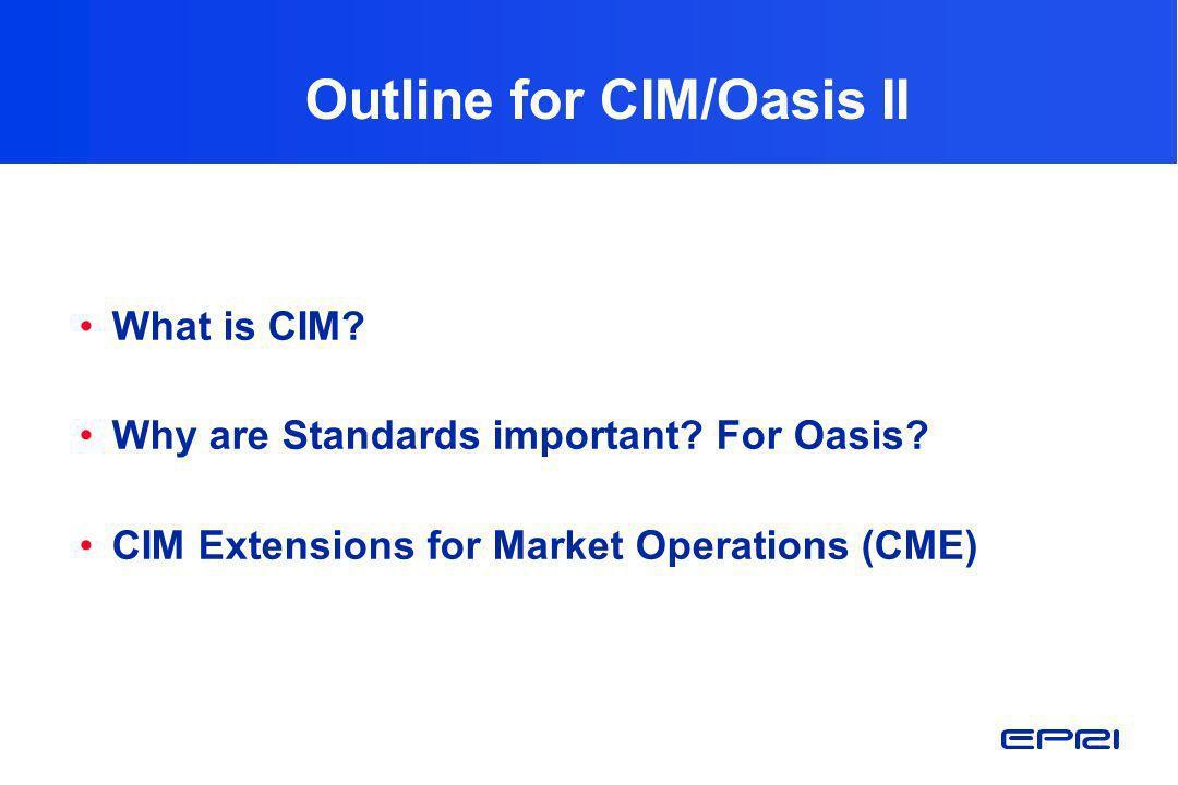 Outline for CIM/Oasis II