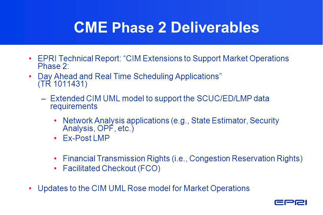 CME Phase 2 Deliverables